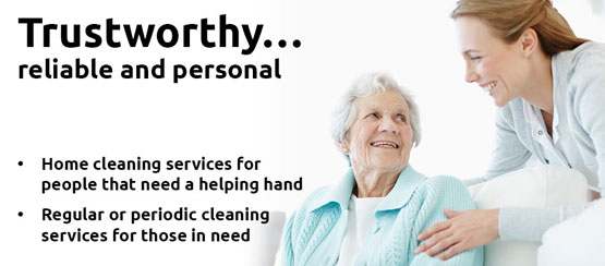 Trustworthy, reliable and personal home cleaning services